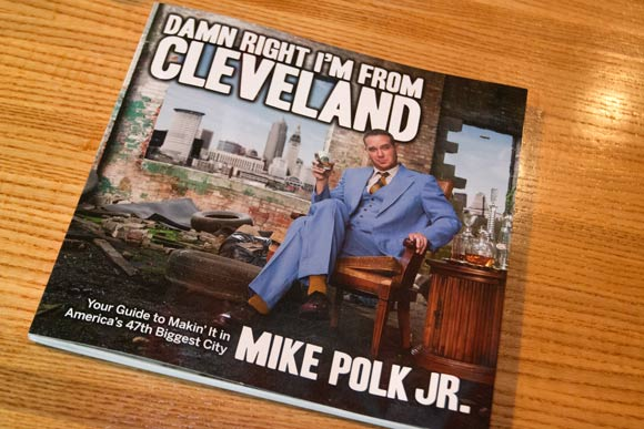 Mike Polk, Jr. - Damn Right I'm from Cleveland